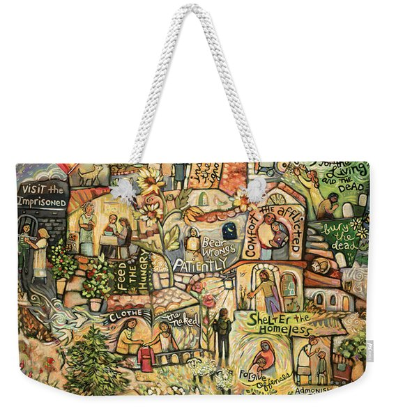 The Works Of Mercy Weekender Tote Bag
