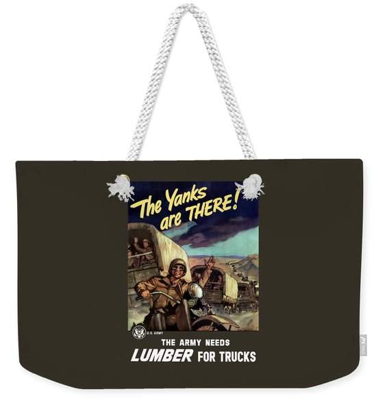 The Yanks Are There -- Ww2 Weekender Tote Bag