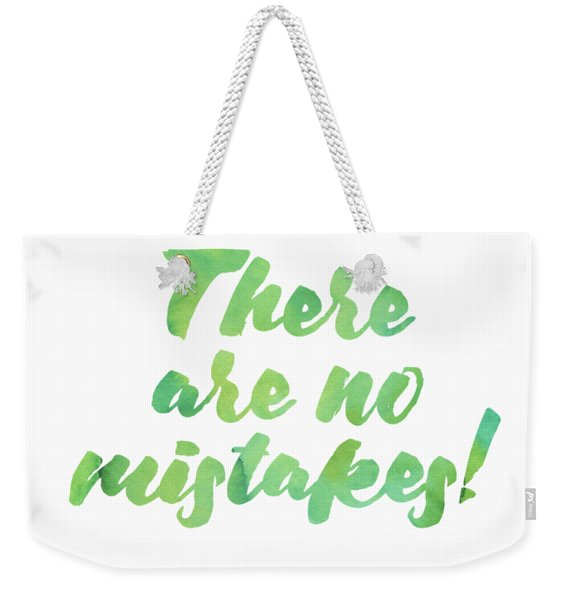 There Are No Mistakes Weekender Tote Bag