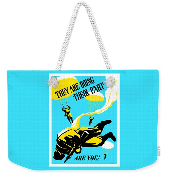 They Are Doing Their Part - Are You Weekender Tote Bag