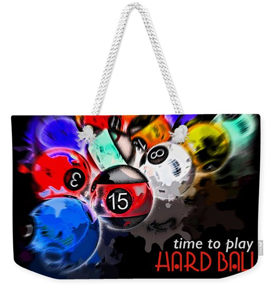 Time To Play Hard Ball Black Weekender Tote Bag