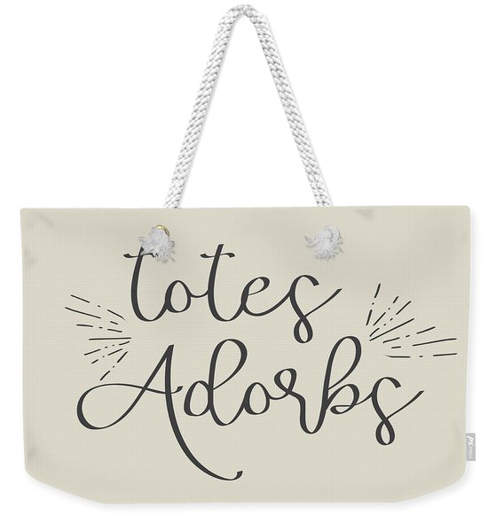 Totes Adorbs Weekender Tote Bag