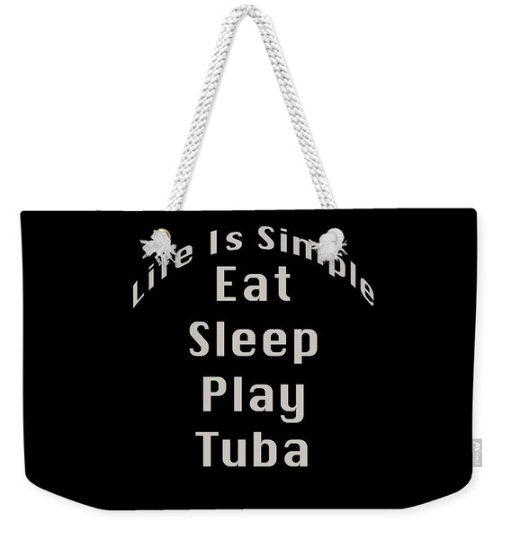 Tuba Eat Sleep Play Tuba 5519.02 Weekender Tote Bag