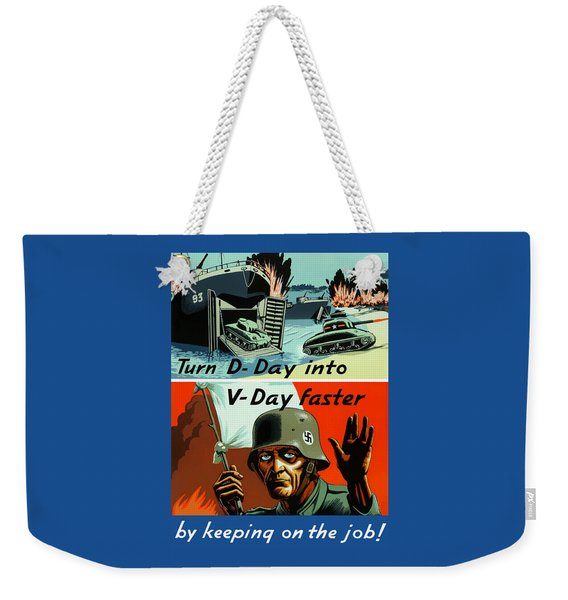 Turn D-day Into V-day Faster  Weekender Tote Bag