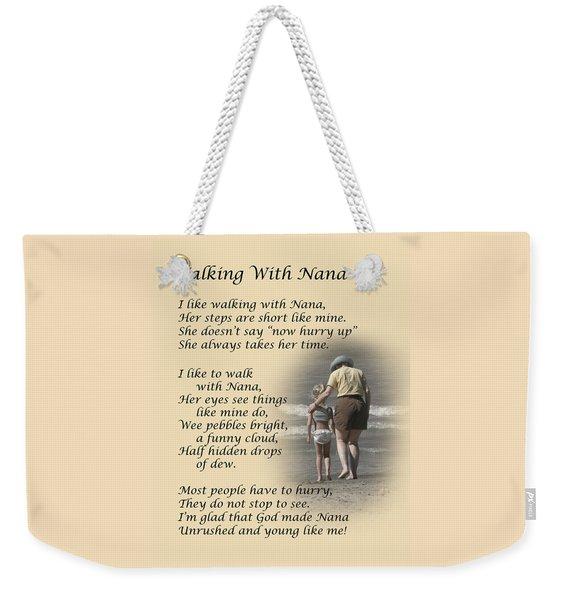 Walking With Nana Weekender Tote Bag