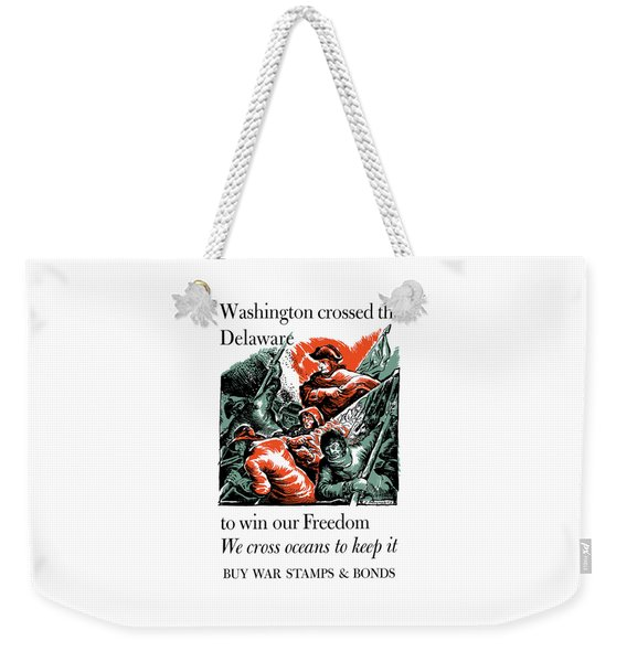 Washington Crossed The Delaware To Win Our Freedom Weekender Tote Bag