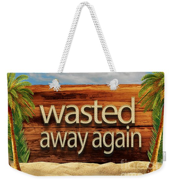 Wasted Away Again Jimmy Buffett Weekender Tote Bag