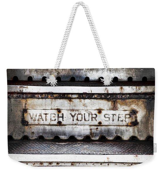 Watch Your Step Sign Weekender Tote Bag