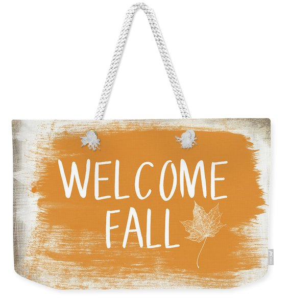 Welcome Fall Sign- Art By Linda Woods Weekender Tote Bag