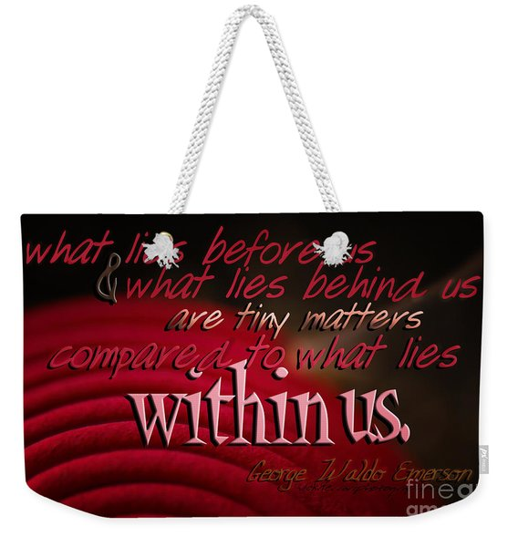 What Lies Within Us Weekender Tote Bag