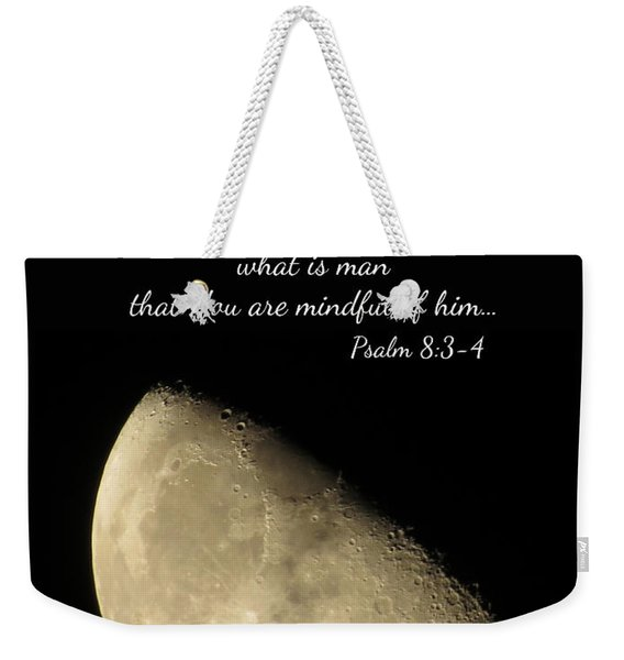 When I Consider Your Heavens Weekender Tote Bag