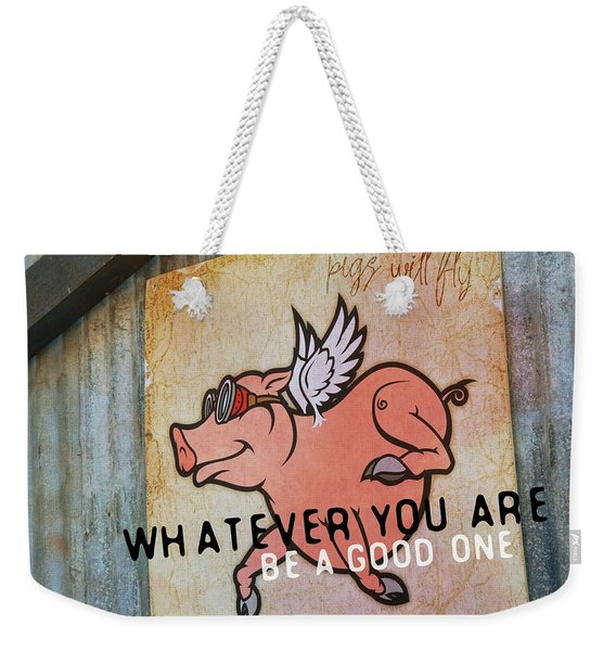 When Pigs Fly Quote Weekender Tote Bag