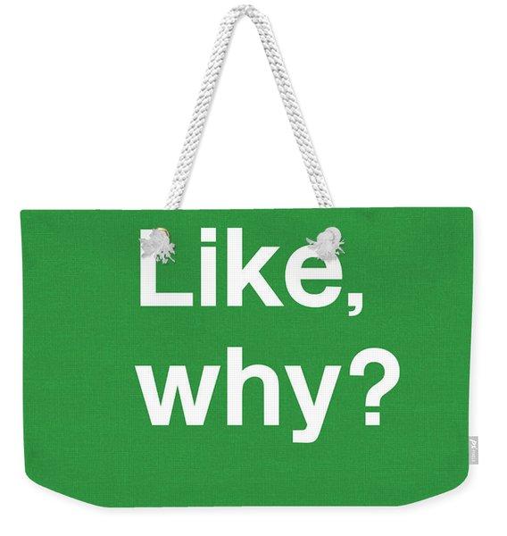 Why- Art By Linda Woods Weekender Tote Bag