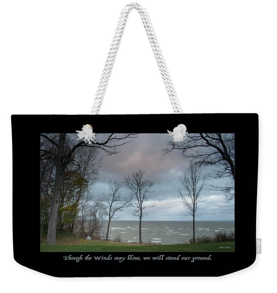 Winds May Blow Weekender Tote Bag
