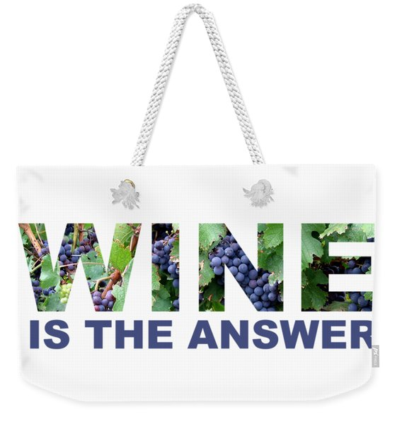 Wine Is The Answer Weekender Tote Bag
