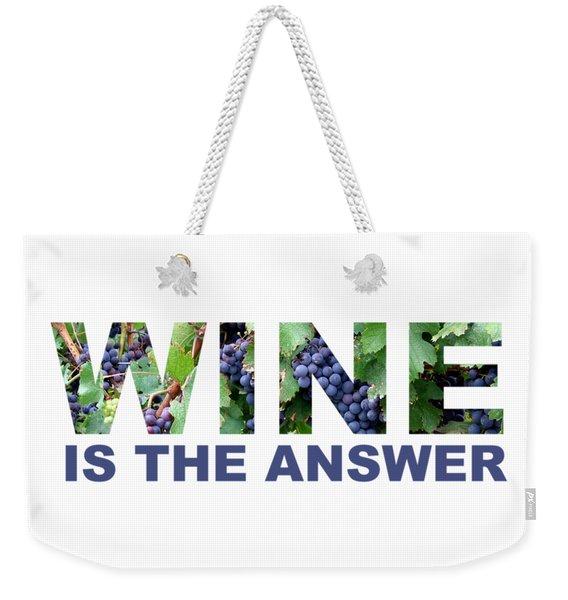 Wine Is The Answer Weekender Tote Bag