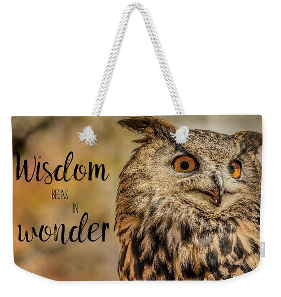 Wisdom Begins In Wonder Weekender Tote Bag