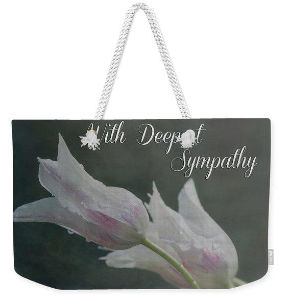 With Deepest Sympathy Weekender Tote Bag