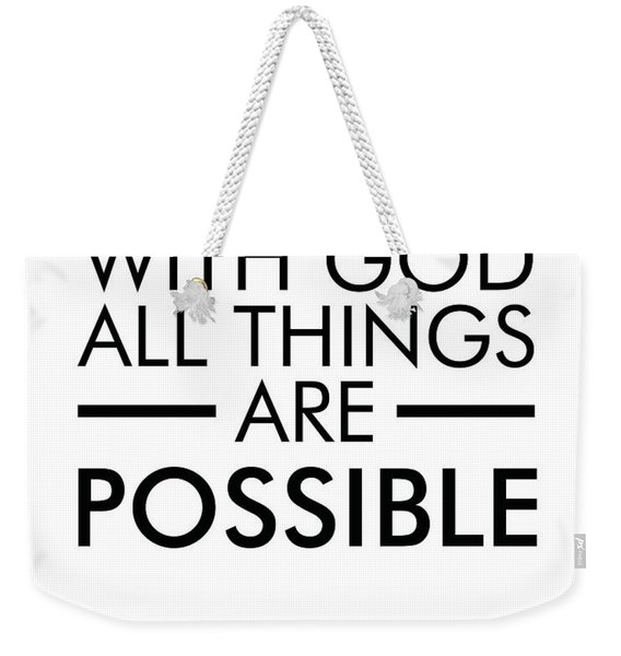 With God All Things Are Possible - Bible Verses Art Weekender Tote Bag