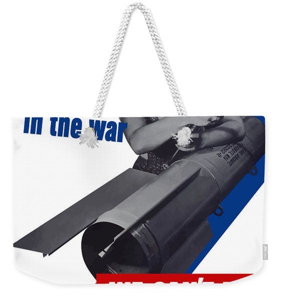 Women In The War - We Can't Win Without Them Weekender Tote Bag