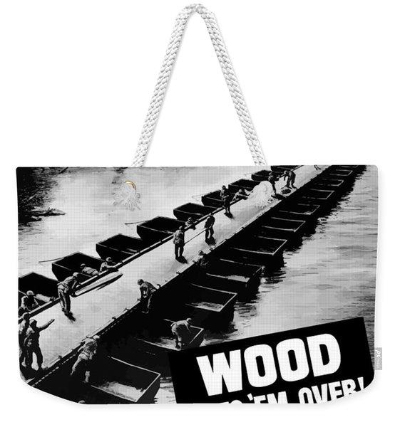 Wood Gets 'em Over Weekender Tote Bag