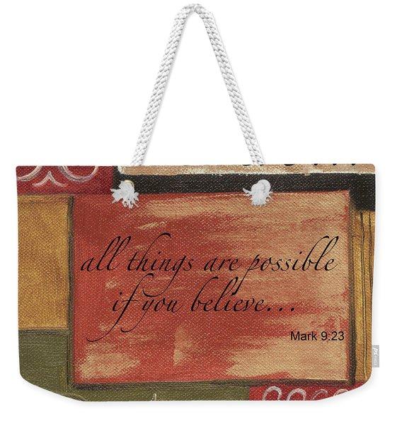 Words To Live By Believe Weekender Tote Bag