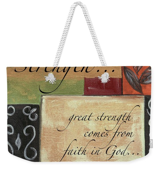 Words To Live By Strength Weekender Tote Bag
