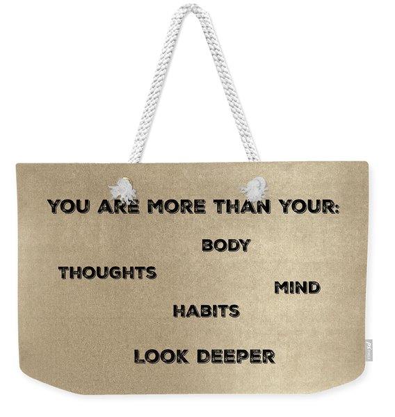 You Are More #2 Weekender Tote Bag