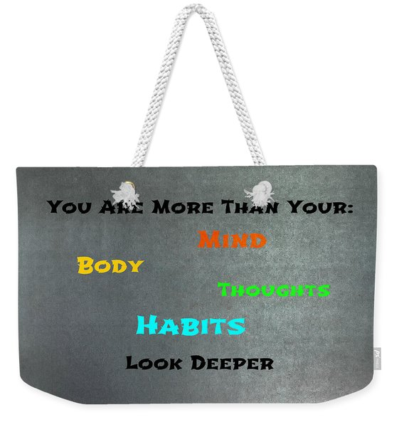 You Are More #4 Weekender Tote Bag