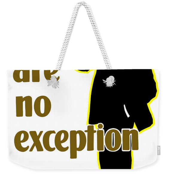 You Are No Exception - Join Now Weekender Tote Bag