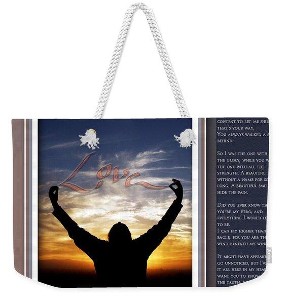 You Are The Wind Beneath My Wings Weekender Tote Bag