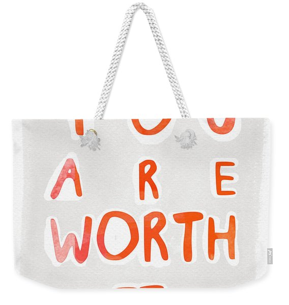 You Are Worth It Weekender Tote Bag