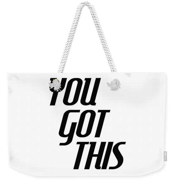 You Got This - Minimalist Motivational Print Weekender Tote Bag