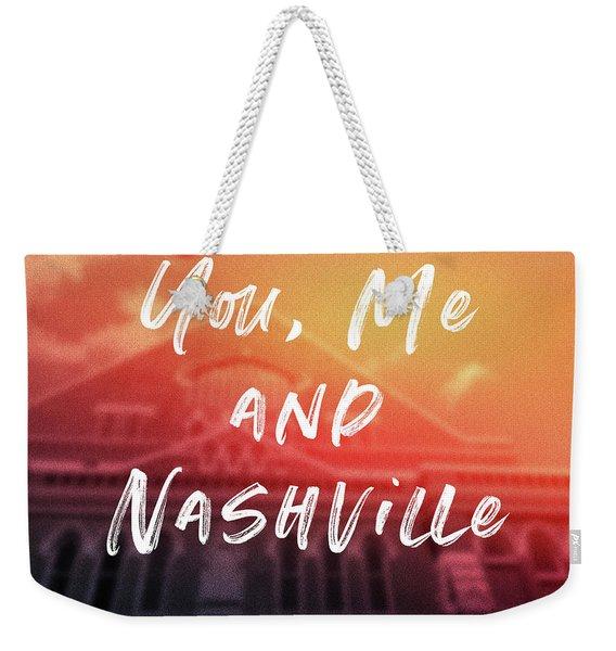 You Me And Nashville- Art By Linda Woods Weekender Tote Bag