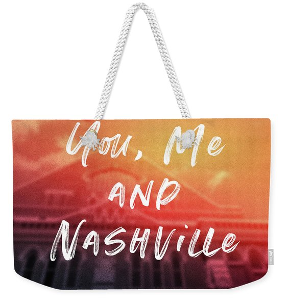 You Me And Nashville- Art By Linda Woods Weekender Tote Bag