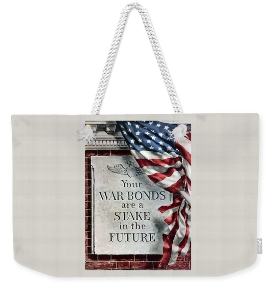 Your War Bonds Are A Stake In The Future Weekender Tote Bag