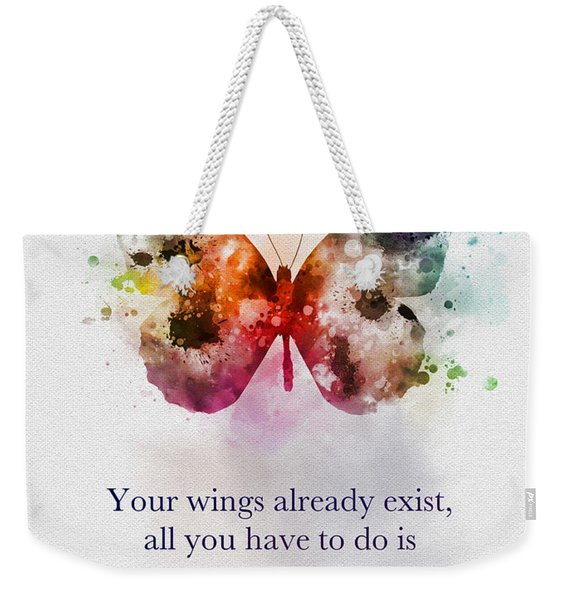 Your Wings Already Exist Weekender Tote Bag