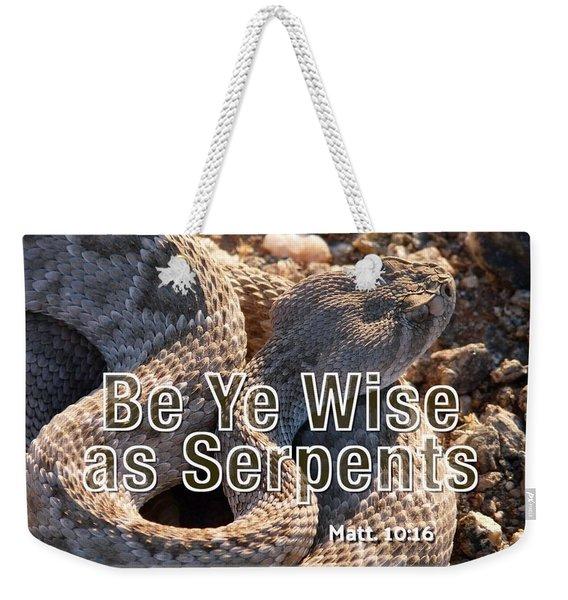 Be Ye Wise As Serpents Weekender Tote Bag
