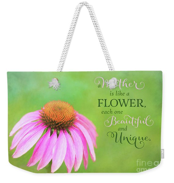 A Mother Is Lke A Flower Weekender Tote Bag
