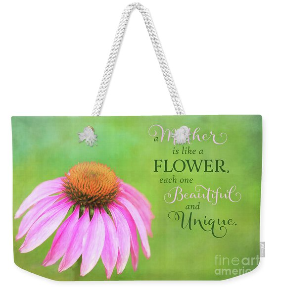 A Mother Is Lke A Flower Weekender Tote Bag