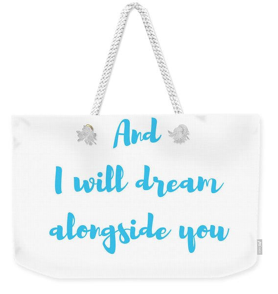 And I Will Dream Weekender Tote Bag