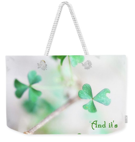 And It's O The Green Shamrock Weekender Tote Bag