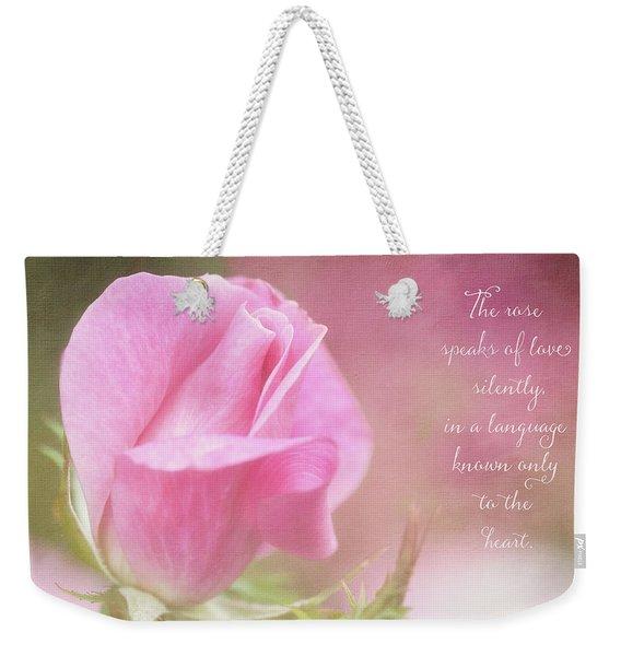The Rose Speaks Of Love Photograph Weekender Tote Bag