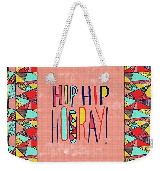 Hip Hip Hooray Weekender Tote Bag
