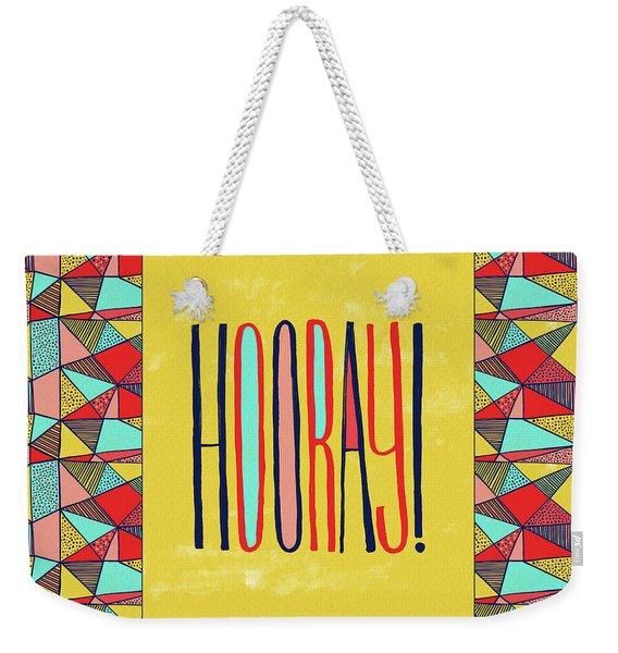 Hooray Weekender Tote Bag