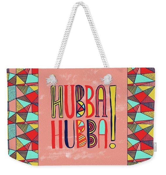 Hubba Hubba Weekender Tote Bag