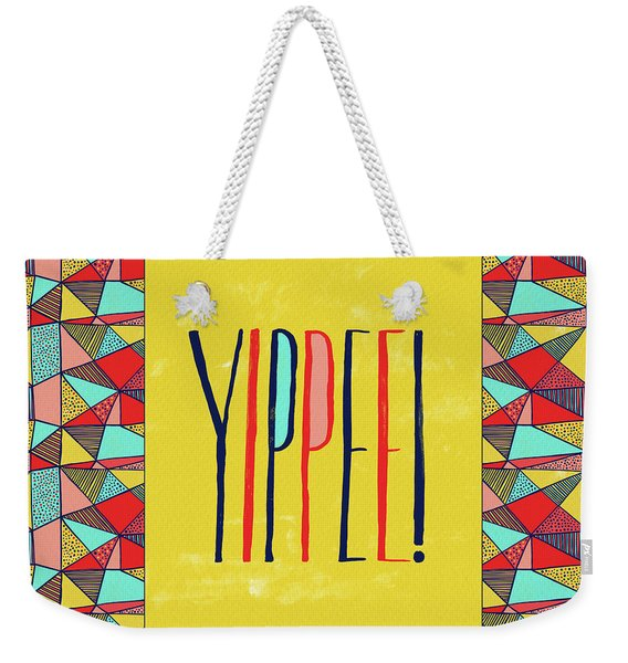 Yippee Weekender Tote Bag
