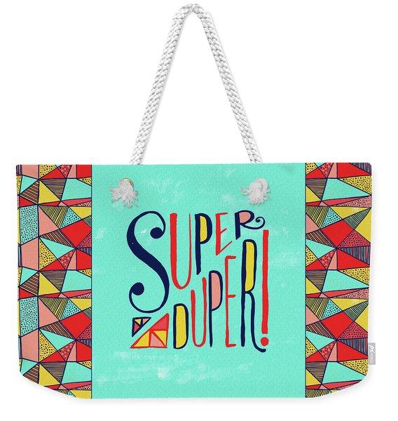 Super Duper Weekender Tote Bag