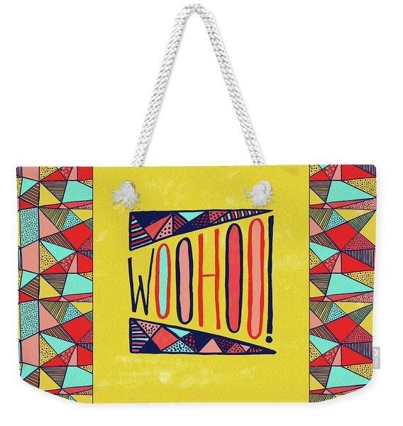 Woohoo Weekender Tote Bag