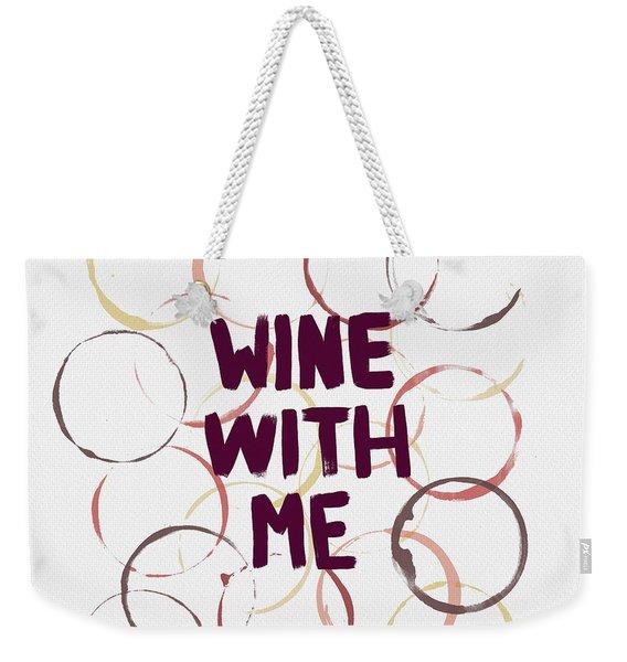 Wine With Me Weekender Tote Bag